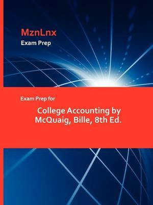 Exam Prep for College Accounting by McQuaig, Bille, 8th Ed.