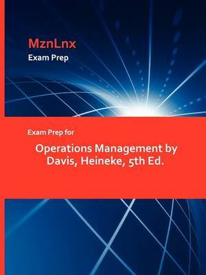 Exam Prep for Operations Management by Davis, Heineke, 5th Ed.