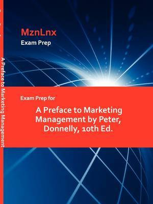 Exam Prep for a Preface to Marketing Management by Peter, Donnelly, 10th Ed.