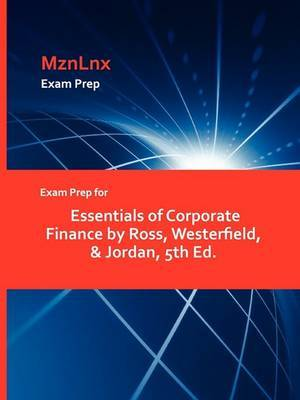 Exam Prep for Essentials of Corporate Finance by Ross, Westerfield, & Jordan, 5th Ed.