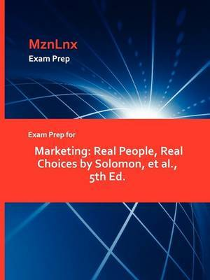 Exam Prep for Marketing: Real People, Real Choices by Solomon, et al., 5th Ed.