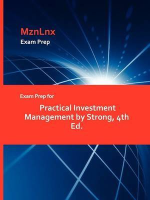 Exam Prep for Practical Investment Management by Strong, 4th Ed.