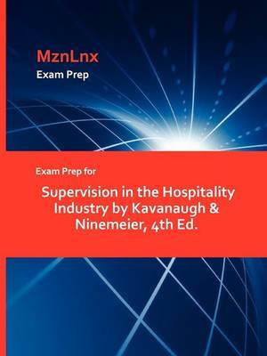 Exam Prep for Supervision in the Hospitality Industry by Kavanaugh & Ninemeier, 4th Ed.