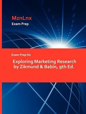 Exam Prep for Exploring Marketing Research by Zikmund & Babin, 9th Ed.