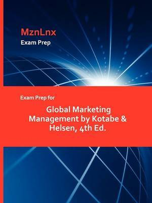 Exam Prep for Global Marketing Management by Kotabe & Helsen, 4th Ed.