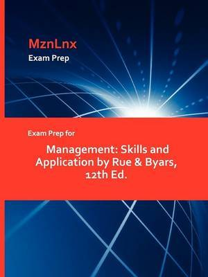 Exam Prep for Management: Skills and Application by Rue & Byars, 12th Ed.
