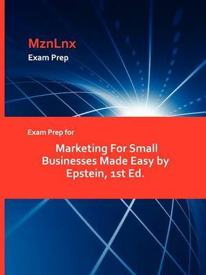 Exam Prep for Marketing for Small Businesses Made Easy by Epstein, 1st Ed.