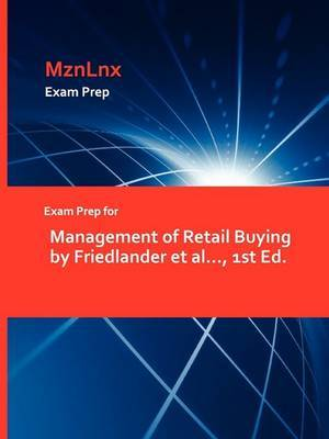 Exam Prep for Management of Retail Buying by Friedlander et al..., 1st Ed.