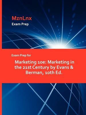 Exam Prep for Marketing 10e: Marketing in the 21st Century by Evans & Berman, 10th Ed.
