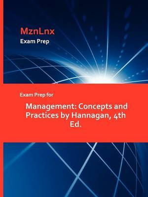 Exam Prep for Management: Concepts and Practices by Hannagan, 4th Ed.