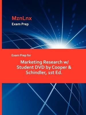 Exam Prep for Marketing Research W/ Student DVD by Cooper & Schindler, 1st Ed.