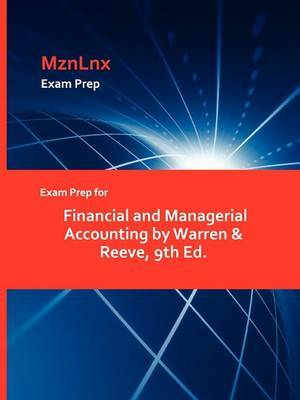 Exam Prep for Financial and Managerial Accounting by Warren & Reeve, 9th Ed.