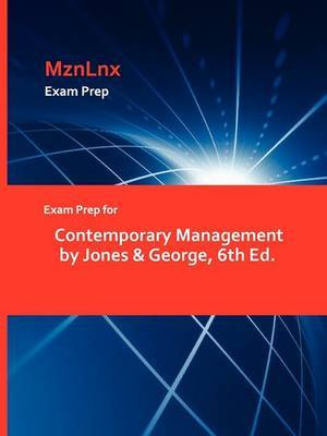 Exam Prep for Contemporary Management by Jones & George, 6th Ed.