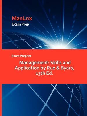 Exam Prep for Management: Skills and Application by Rue & Byars, 13th Ed.