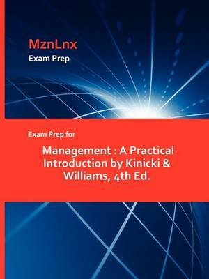 Exam Prep for Management: A Practical Introduction by Kinicki & Williams, 4th Ed.