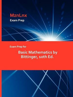Exam Prep for Basic Mathematics by Bittinger, 10th Ed.