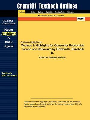 Outlines & Highlights for Consumer Economics by Elizabeth B. Goldsmith