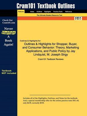Outlines & Highlights for Shopper, Buyer, and Consumer Behavior  : Theory, Marketing Applications, and Public Policy by Jay Lindquist, M. Joseph Sirgy