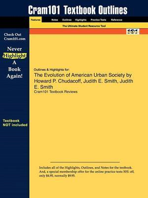 Outlines & Highlights for the Evolution of American Urban Society by Howard P. Chudacoff, Judith E. Smith