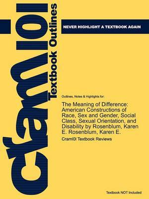 Outlines & Highlights for the Meaning of Difference by Karen E. Rosenblum