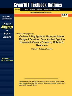 Outlines & Highlights for History of Interior Design & Furniture  : From Ancient Egypt to Nineteenth-Century Europe by Robbie G. Blakemore