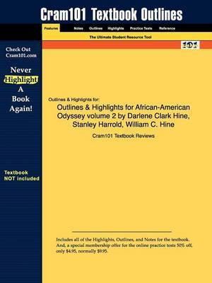 Outlines & Highlights for African-American Odyssey Volume 2 by Darlene Clark Hine, Stanley Harrold, William C. Hine
