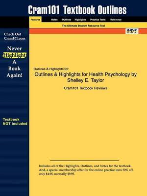 Outlines & Highlights for Health Psychology by Shelley E. Taylor