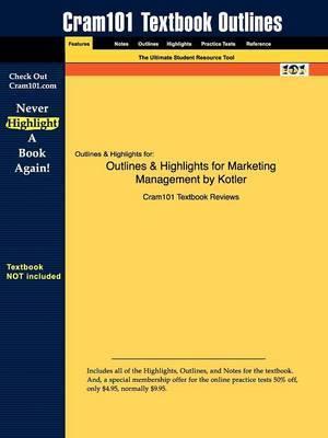 Outlines & Highlights for Marketing Management by Kotler