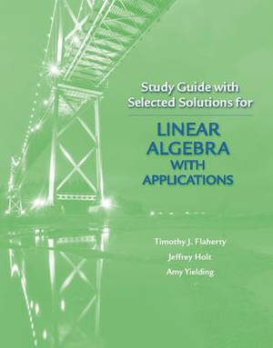 Study Guide with Selected Solutions for Linear Algebra with Applications