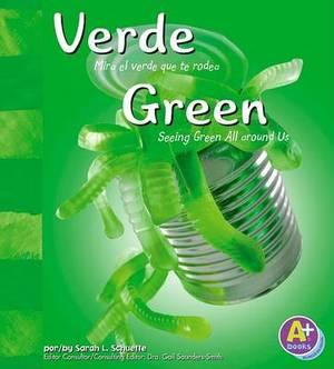 Verde/Green: Mira El Verde Que Te Rodea/Seeing Green All Around Us