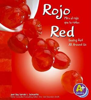 Rojo/Red: Mira El Rojo Que Te Rodea/Seeing Red All Around Us