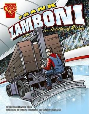Frank Zamboni and the Ice-Resurfacing Machine