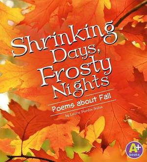 Shrinking Days, Frosty Nights: Poems about Fall