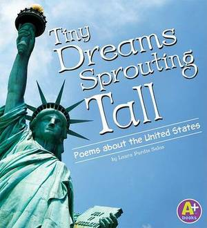 Tiny Dreams, Sprouting Tall: Poems about the United States