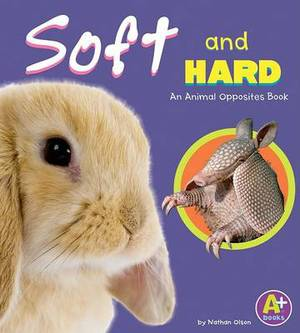 Soft and Hard: An Animal Opposites Book