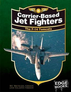 Carrier-Based Jet Fighters: The F-14 Tomcats