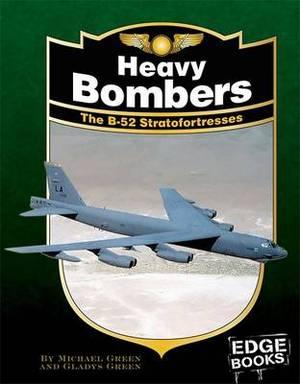 Heavy Bombers: The B-52 Stratofortresses