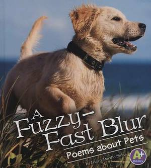 A Fuzzy-Fast Blur: Poems about Pets