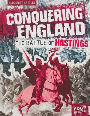 Conquering England: The Battle of Hastings
