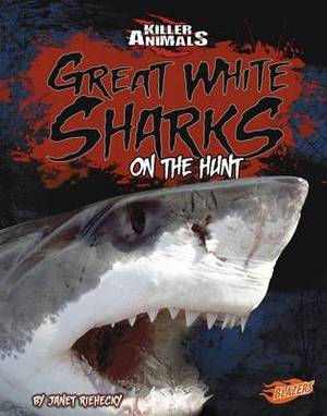 Great White Sharks: On the Hunt