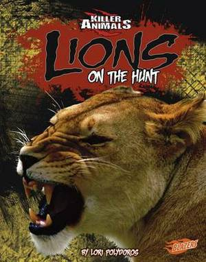 Lions: On the Hunt