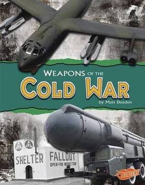 Weapons of the Cold War