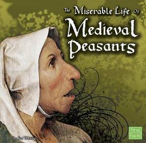 Miserable Life of Medieval Peasants