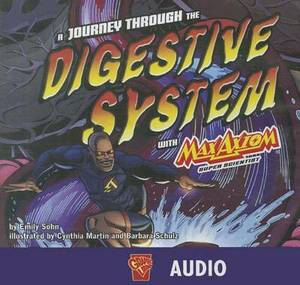 A Journey Through the Digestive System with Max Axiom, Super Scientist