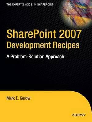 Sharepoint 2007 Development Recipes: A Problem Solution Approach