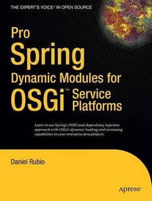 Pro Spring Dynamic Modules for OSGi  Service Platforms