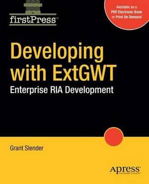 Developing with ExtGWT: Enterprise RIA Development