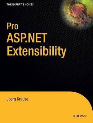 Pro ASP.NET Extensibility