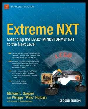 Extreme NXT: Extending the Lego Mindstorms NXT to the Next Level: 2009