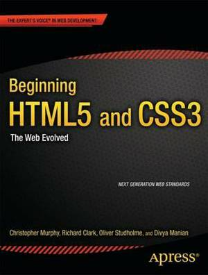 Beginning HTML5 and CSS3: Next Generation Web Standards